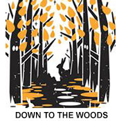 Down to the Woods