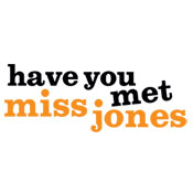 Have you met Miss Jones
